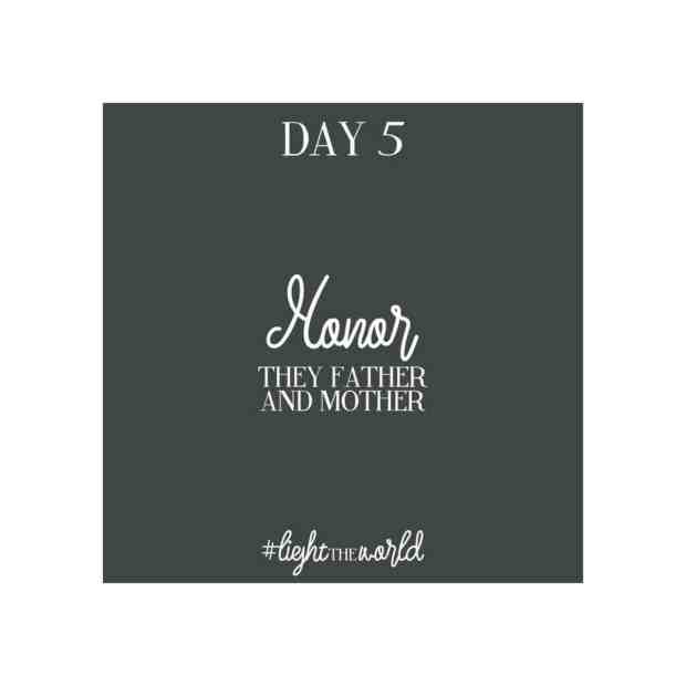 Light the World Day 5: Honor thy mother and father