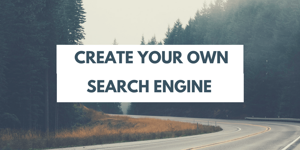 How to Create Your Own Custom Search Engine