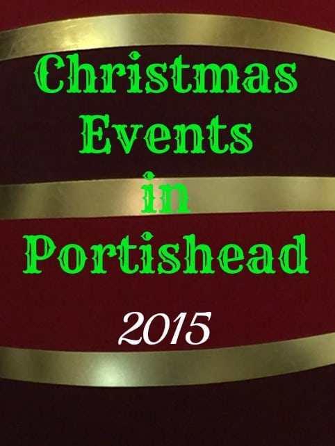 Guide to Christmas Events in Portishead 2015 Christmas in Portishead