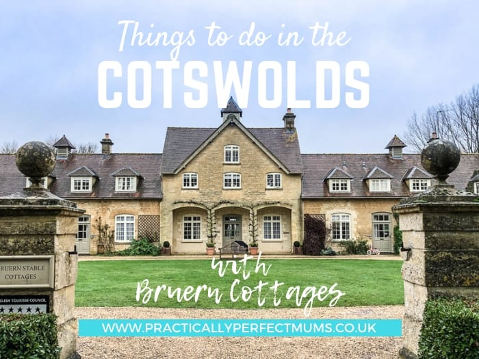 Where to stay and things to do in the Cotswolds with Bruern luxury Cotswold Cottages