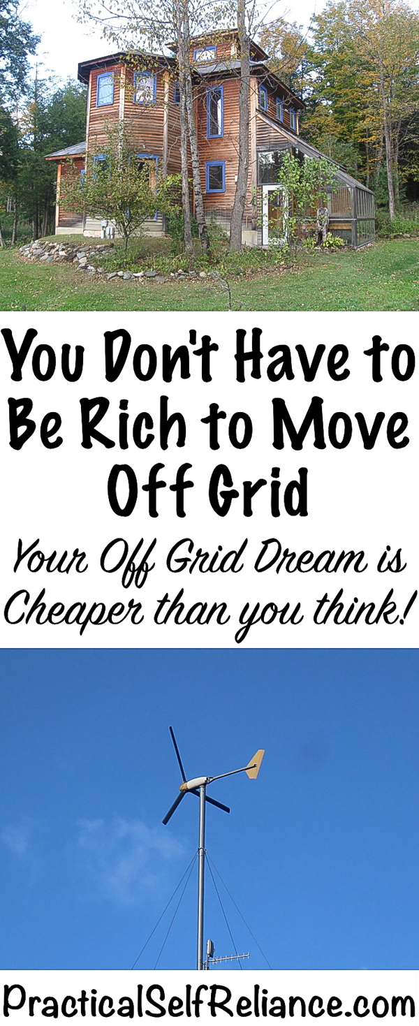 You Don't Have to Be Rich to Move Off Grid - Your Off Grid Dream is Cheaper Than You Think! #offgrid #preparedness #survival #shtf #homesteading #prepper #selfsufficiency #selfreliant