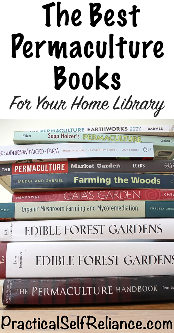 Best Permaculture Books for Your Home Library #permaculture #homesteading #growingfood #selfsufficiency #homestead #selfreliant #booklist #bookrecomendations