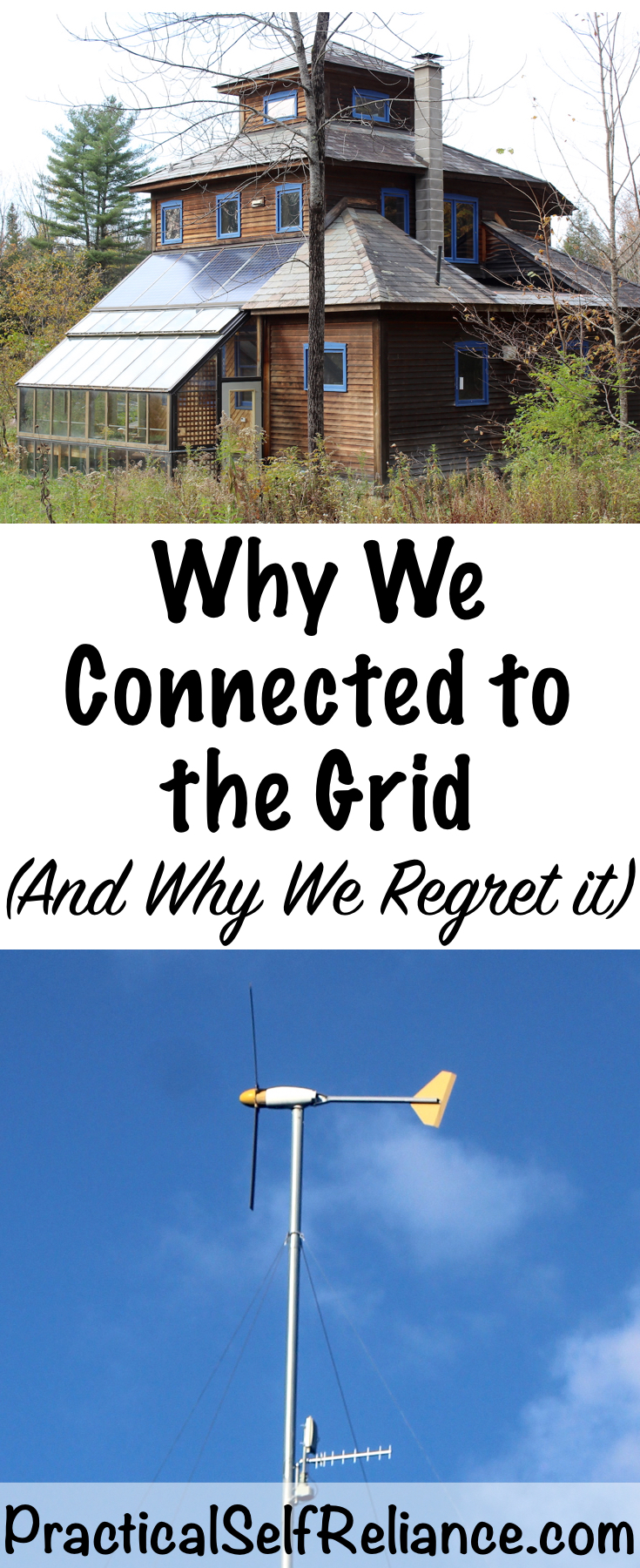 Why We Connected to the grid (and why we regret it)