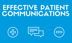 Effective Patient Communications