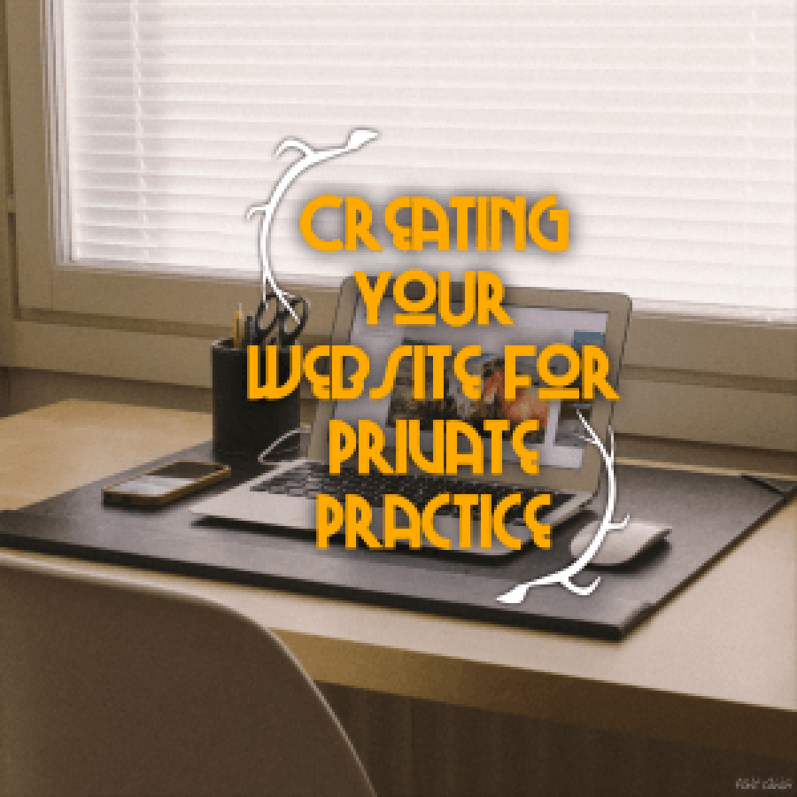 Creating your website for counseling private practice