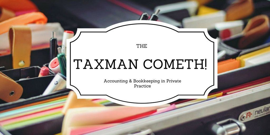 The Taxman Cometh Accounting And Bookkeeping In Private Practice