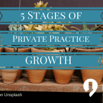 5 Stages of Private Practice Growth