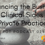 balancing business and clinical
