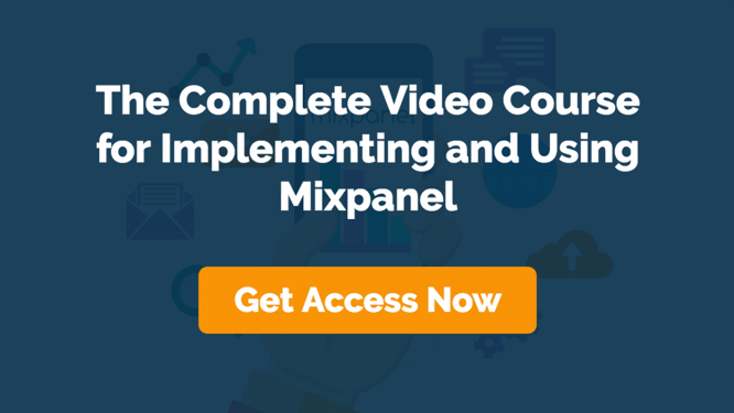 the complete video course for implementing and using mixpanel