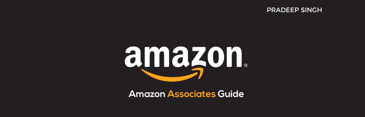 Amazon Affiliate Program – Amazon Associates – Beginner's Guide