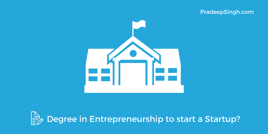 Do you need a Degree in Entrepreneurship to start a Startup?