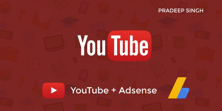 How to Monetize YouTube Videos With AdSense – Detailed Guide