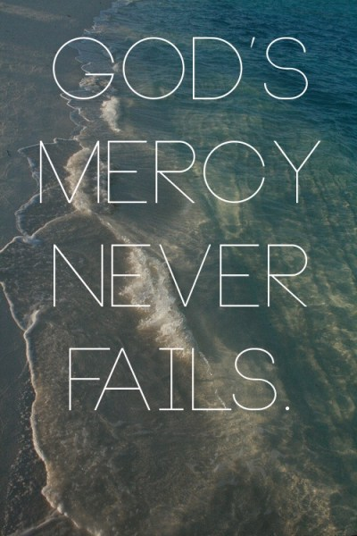 Gods Mercy Never Fails Hebrews 4 16