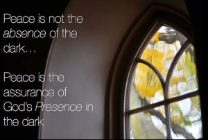 peace is not the absence of darkness