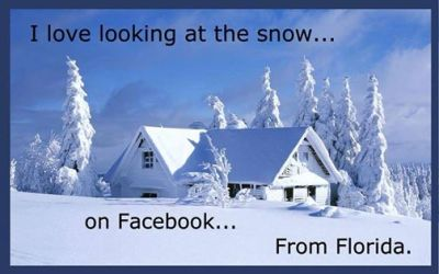 love looking at the snow on facebook from florida