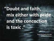 Doubt and Faith Toxic Concoction Mark Buchanan Your God is Too Safe