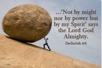 Zechariah 4 6 Not by Might Not by Power Pushing a Rock Uphill