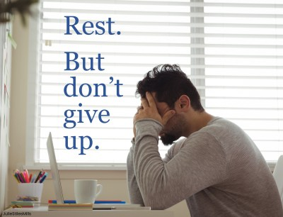 discouraged in your job search? rest. but don't give up.