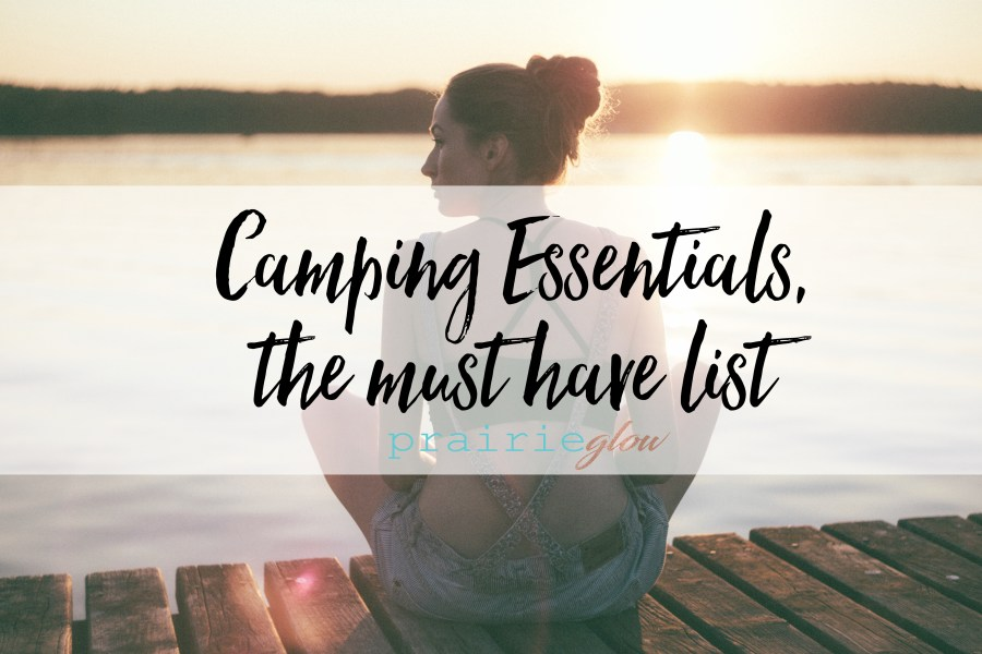 Camping Essentials, the must have list!