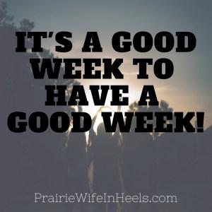 it's a good week