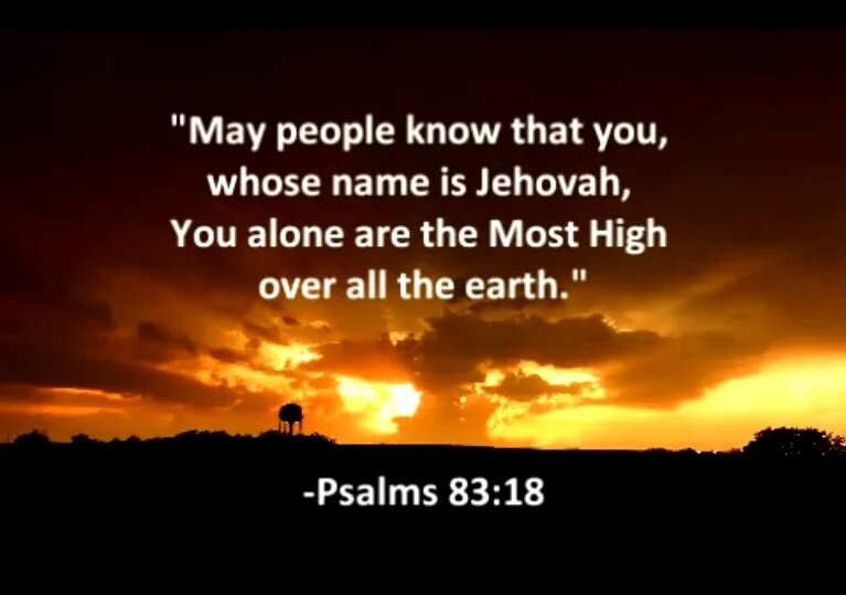 Psalms 83:18 Name is Jehovah