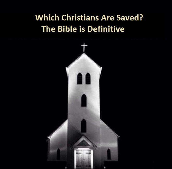 Which Christians Are Saved?