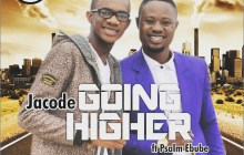 Jacode - Going Higher (Ft. Psalm Ebube) | Stream & Download Video