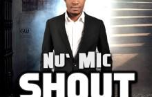 [MUSIC] Nu Mic- Shout (Ft. Solomon Lange)