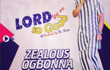 [MUSIC] Zealous - Lord You Are So Good