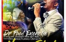 [MUSIC] Dr Paul Enenche - Nara Ekele (Accept My Praise)