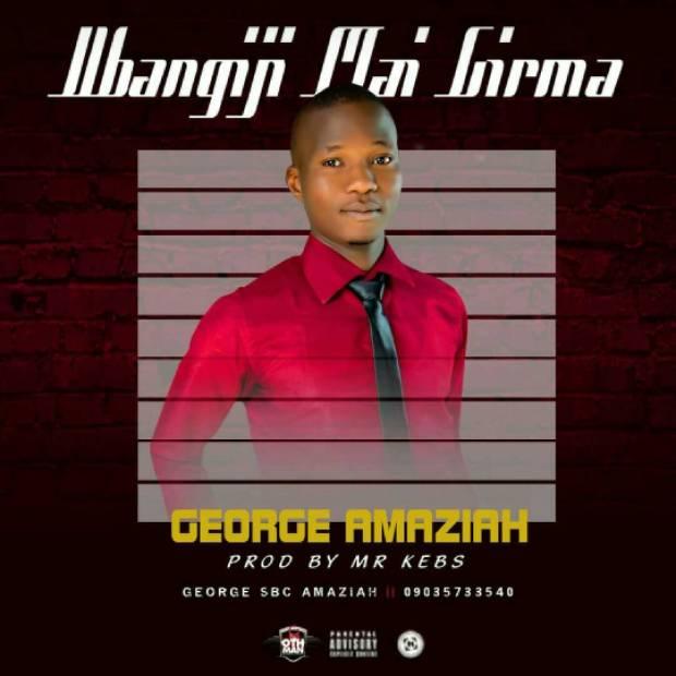 George Amaziah - Ubangiji Mai Girma