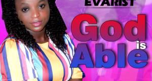 Amarachi Evarist - God Is Able