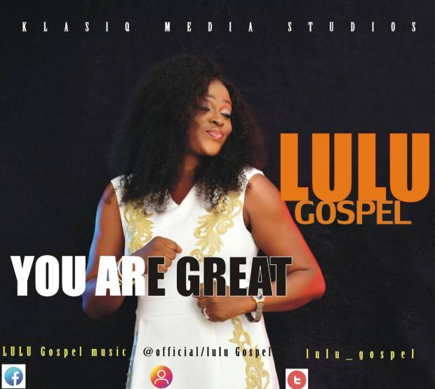 Lulu Gospel - You are Great