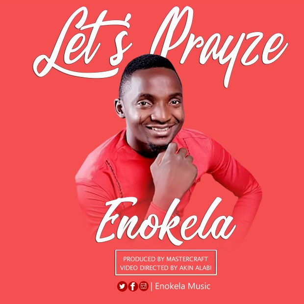 Enokela - Let's Prayze