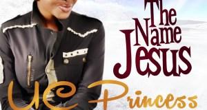UC Princess - The Name Jesus