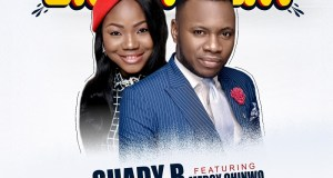 Shady B - Enjoyment (Ft Mercy Chinwo)