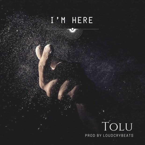 Tolu - I'M HERE