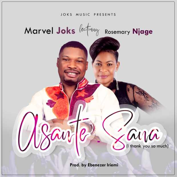Marvel Joks returns with 'Asante Sana' (Ft. Rosemary Njage) - Download!