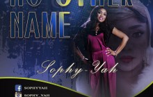[MUSIC] Sophy-yah - No Other Name