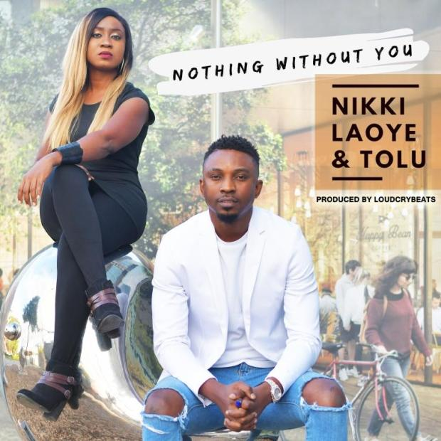 Nikki Laoye & Tolu - Nothing With You