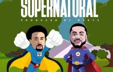 [MUSIC] Samsong - Supernatural (Ft. Tim Godfrey)