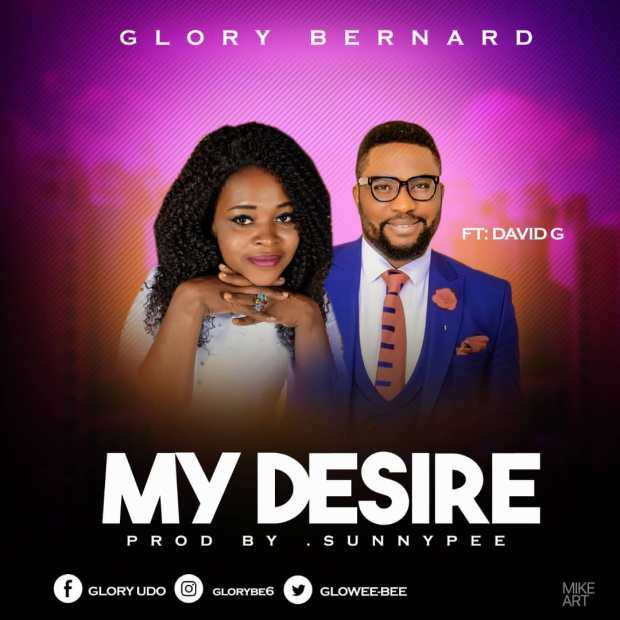 Glory Bernard Releases 'My Desire' Music Video (Ft. David G).