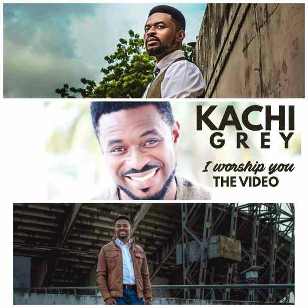 Kachi Grey - I Worship You