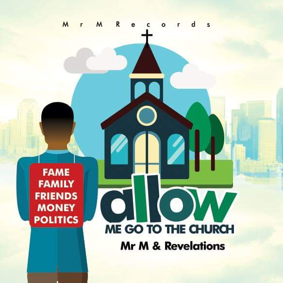 "Mr M & Revelation Drops ""Allow Me Go to The Church"" Single - Download!"