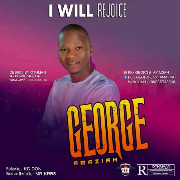 George Amaziah - I Will Rejoice