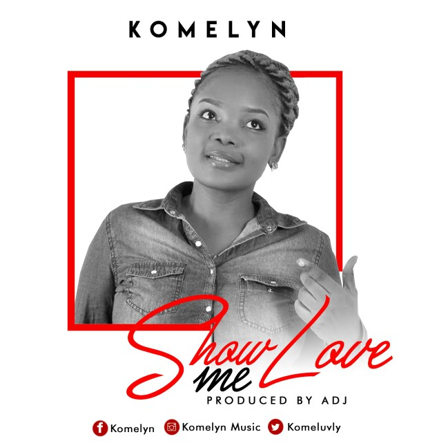 Komelyn - Show Me Love