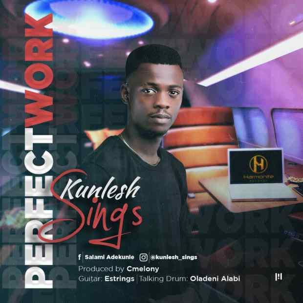 Kunlesh Sings - Perfect Work