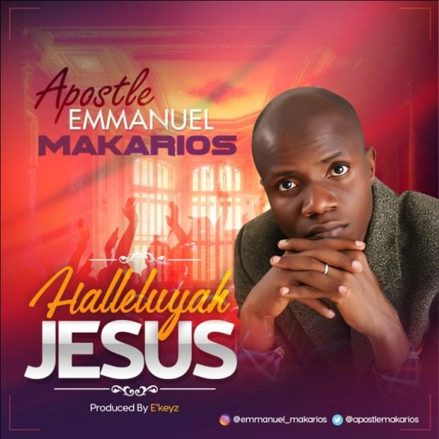 Apostle Emmanuel Makarios - Hallelujah Jesus