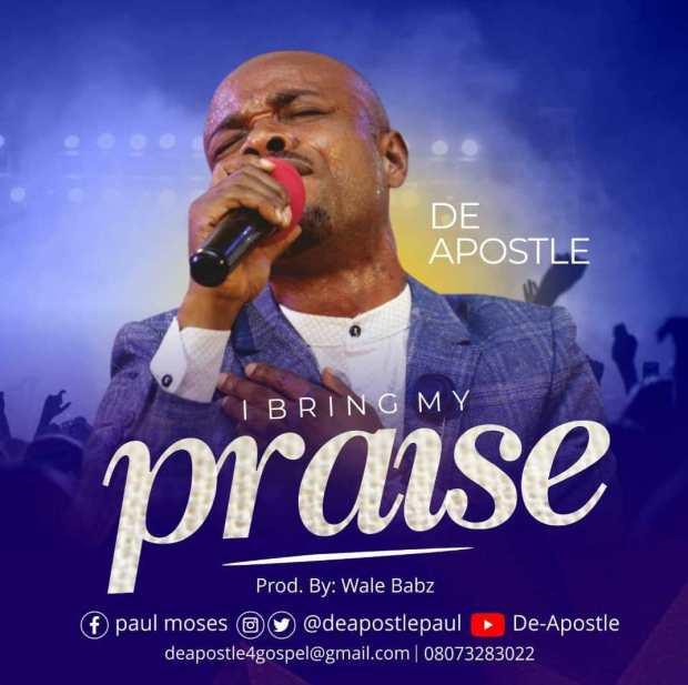 De-Apostle - I Bring My Praise