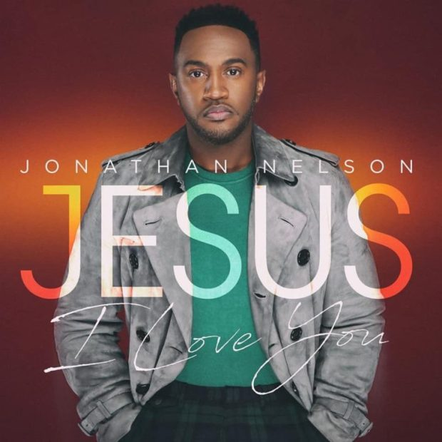 Jonathan Releases New Single Jesus I Love You